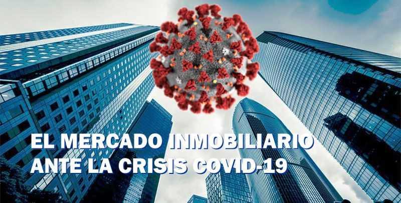 ¿Cómo afectará la crisis sanitaria del COVID-19 al sector inmobiliario en Valencia y la Comunidad Valenciana?